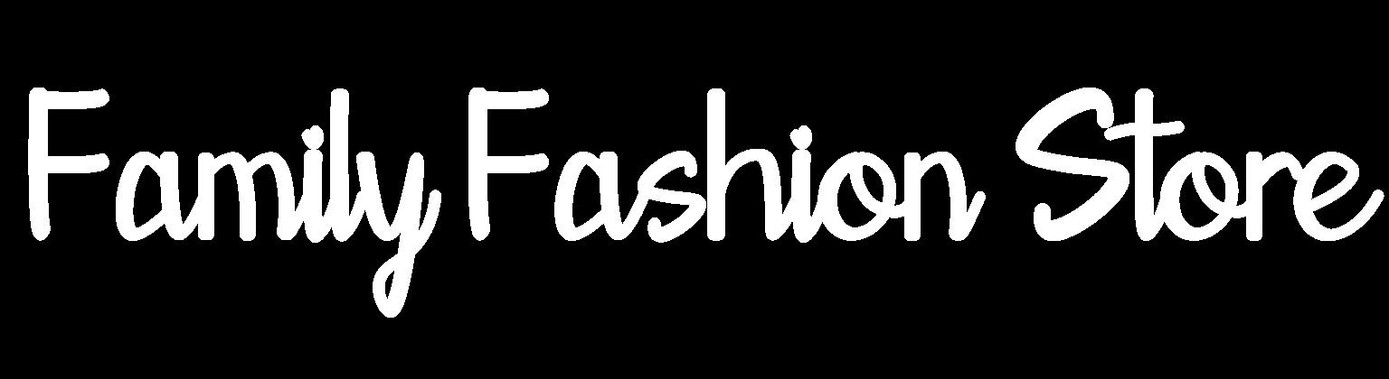 Family Fashion Store